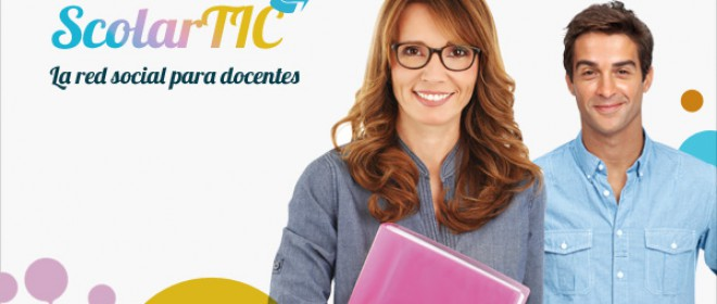 ScolarTic una red social para docentes y Blogs, espacios para la enseñanza y divulgación
